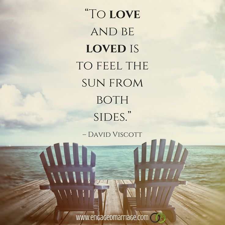 Quotes About Love: ''TO LOVE AND BE LOVED IS TO FEEL THE