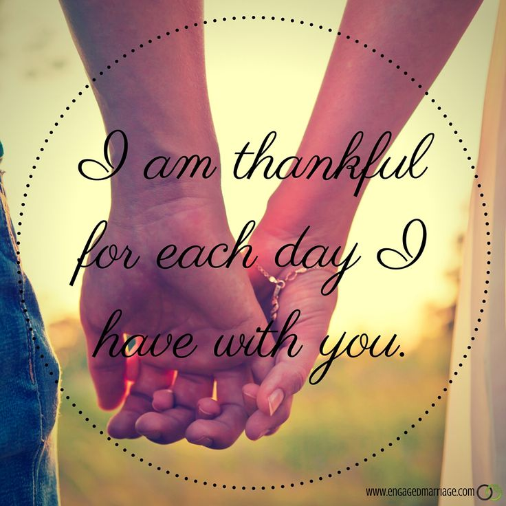 Quotes About Love I Am Thankful For Each Day Have With You