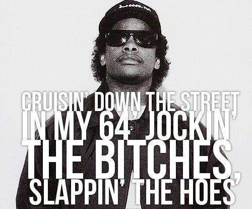 Celebrity Quoteslyrics Eazy E Boyz In The Hood Best Line In A