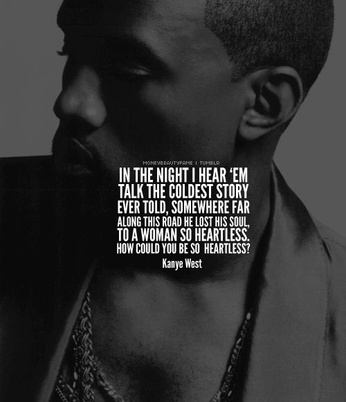 Kanye Love Quotes Best Celebrity QuotesLyrics Heartless By Kanye West Quotes Daily