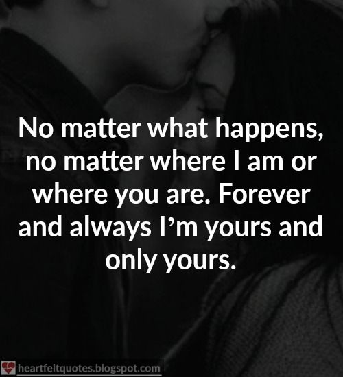 Love Quotes For Him For Her No Matter What Happens No Matter