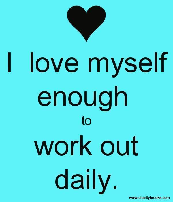 Most Funny Workout Quotes I Love Myself Enough To Work Out Daily