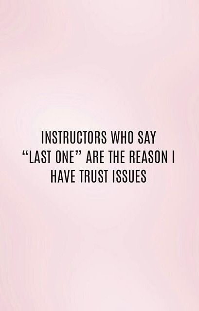 Most Funny Workout Quotes Instructors Who Say Last One Are The