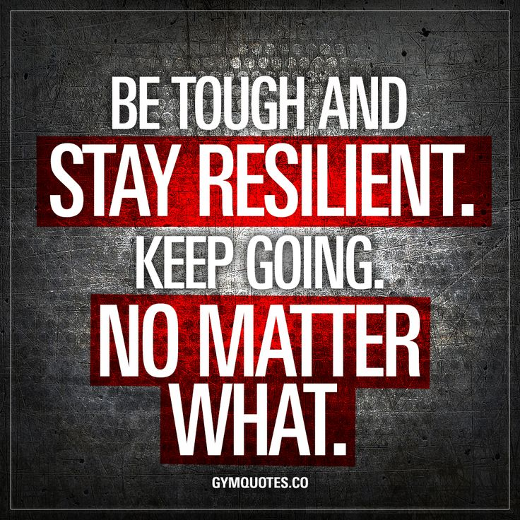 Motivational Fitness Quotes Be Tough And Stay Resilient Keep