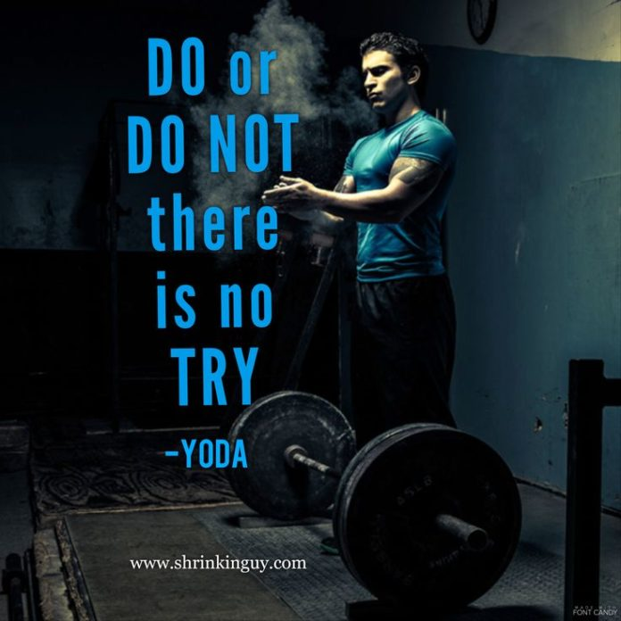 Yoda Quote There Is No Try: Motivational Fitness Quotes :DO Or DO NOT, There Is No TRY