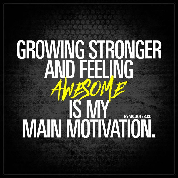 Motivational Fitness Quotes Growing Stronger And Feeling Awesome Is My Main Motivation Quotes Daily Leading Quotes Magazine Database We Provide You With Top Quotes From Around The World