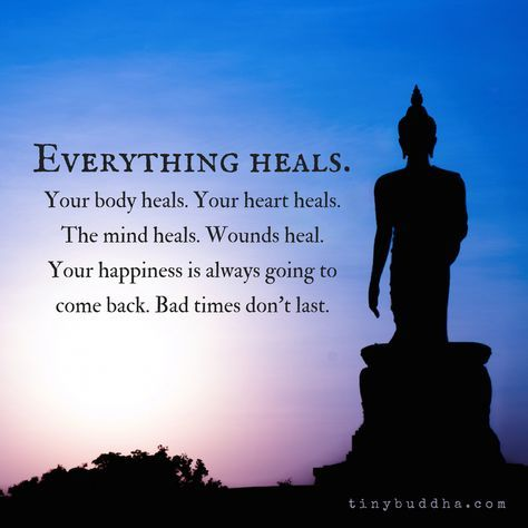 Quotes About Life Everything Heals Bad Times Dont Last Tiny