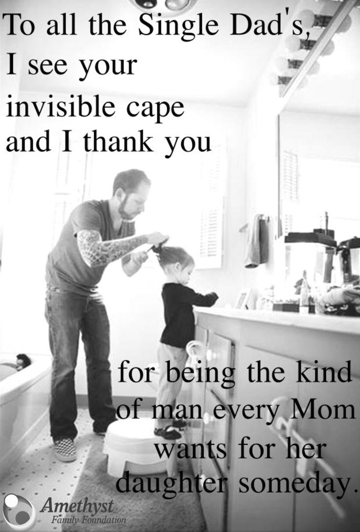 Quotes About Life For All The Single Dads Amethystfamilyfoundation