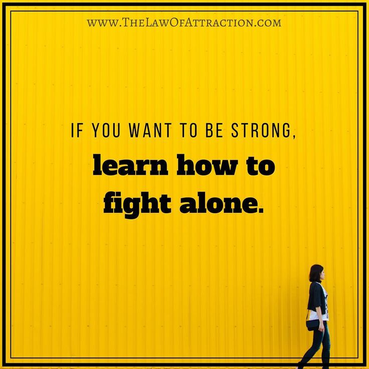 Quotes About Life Learn How To Fight Alone