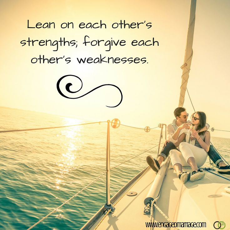 Quotes About Love: Lean on each other\'s strengths; forgive ...