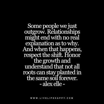 Quotes About Moving Onsome People We Just Outgrow Live Life Quotes
