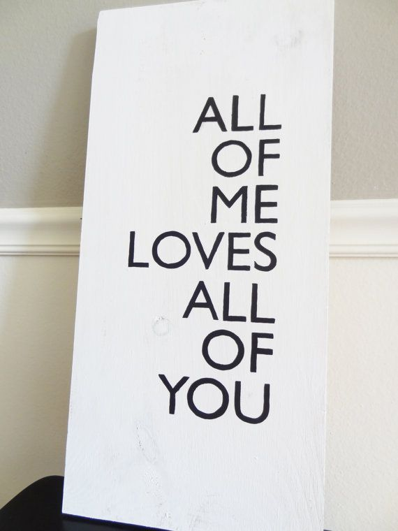 Love Quote Sign | All of Me - John Legend Quote | Wedding Sign ...