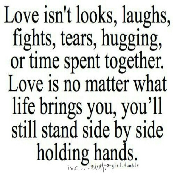Quotes About Wedding Love Love Isnt Looks Laughs Fights Tears