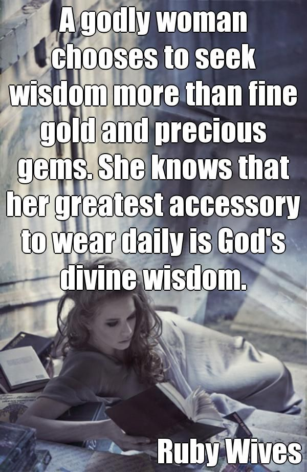 Godly Woman Quotes Adorable Quotes About WisdomA Godly Woman Chooses To Seek Wisdom More Than