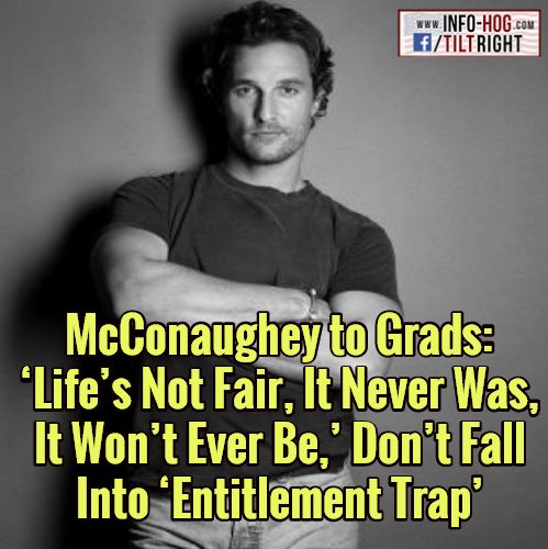 Quotes About Wisdommcconaughey To Grads Lifes Not Fair It Never