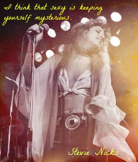 Celebrity Quotes  I Think That Sexy Is Keeping Yourself Mysterious Stevie Nicks -7263