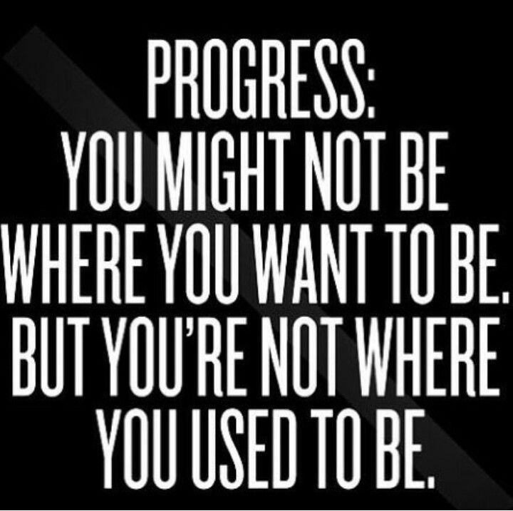 Fitness Quotes PROGRESS YOU MIGHT NOT BE WHERE YOU WANT TO BEBUT Gorgeous Progress Quotes