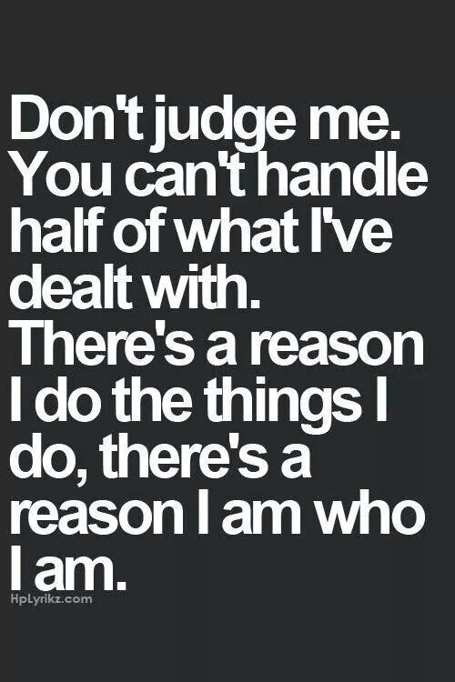 Quotes About Life :Don\'t judge me by what you see, you don\'t ...