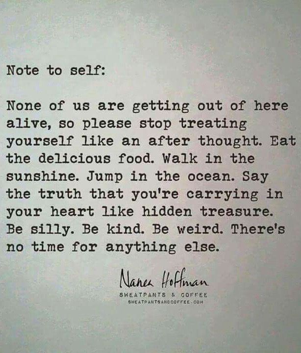Quotes About Life Note To Self None Of Us Are Getting Out Of Here
