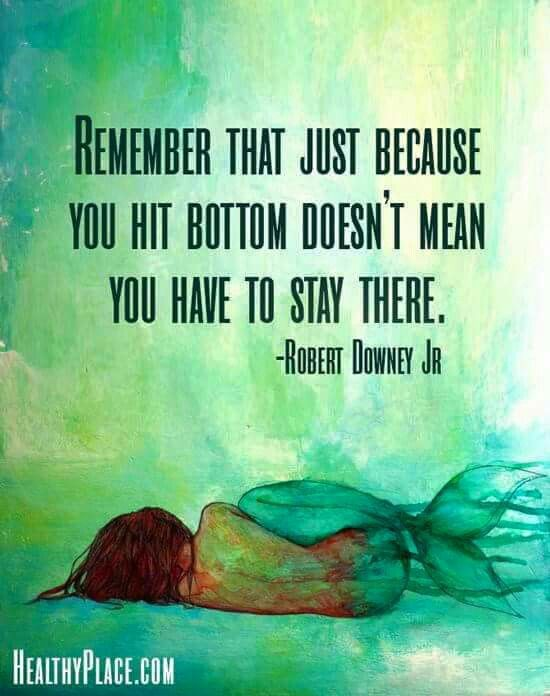 Quotes About Life Remember That Just Because You Hit Bottom Doesn