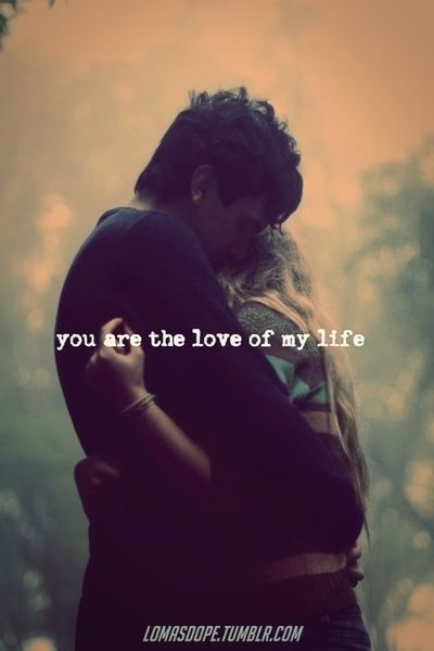 Quotes About Love You Are The Love Of My Life Quotes Daily