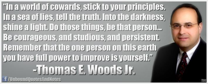 Quotes About WisdomWell Said Tom Woods Keep Fighting The Good
