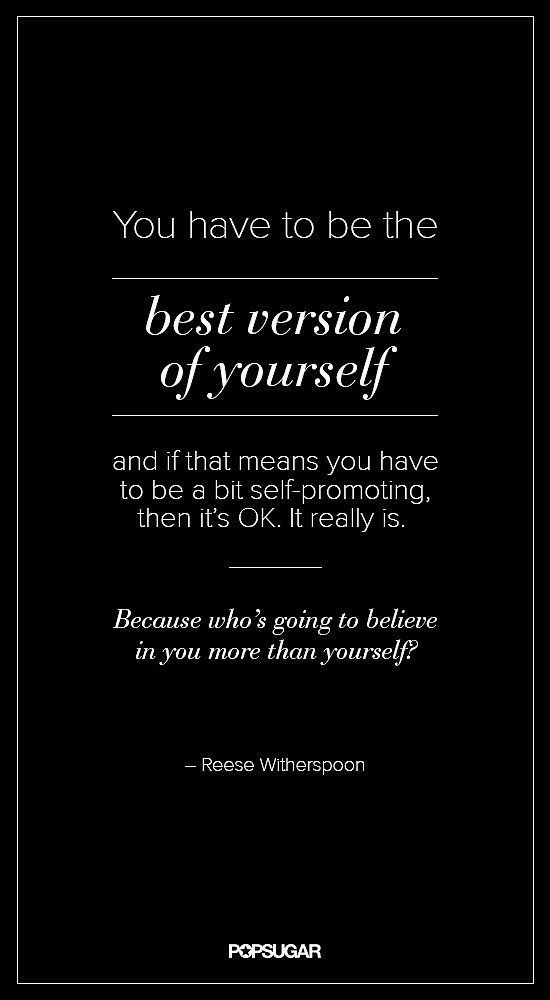 Celebrity Quotes Reese Witherspoon Be The Best Version Of