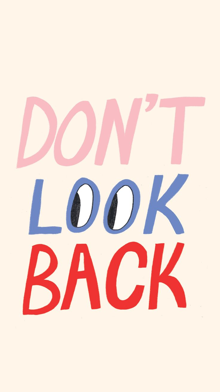 Inspirational And Motivational Quotes Dont Look Back Quotes
