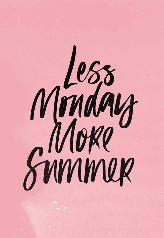 Inspirational And Motivational Quotes :Less Monday More ...
