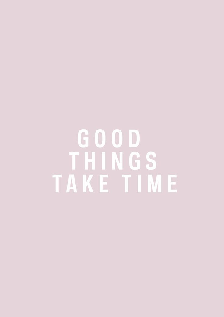Image result for take your time quotes