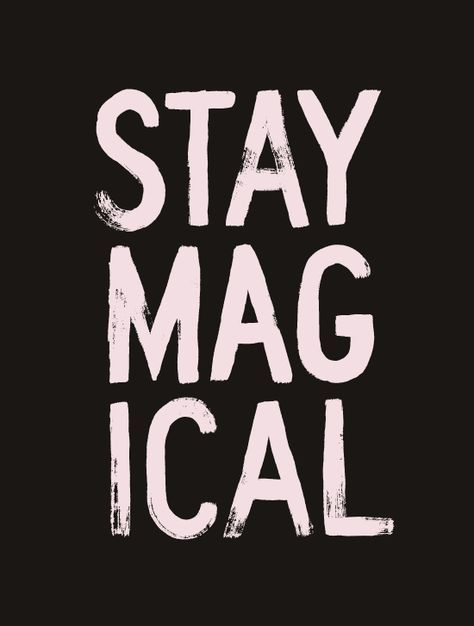 Inspirational And Motivational Quotes Always Stay Magical Quotes Unique Magical Quotes