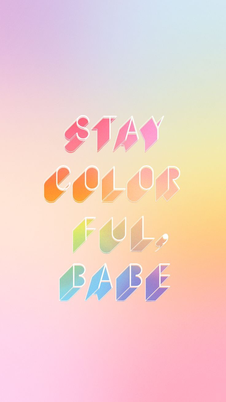 Inspirational And Motivational Quotes :stay Colorful, Babe