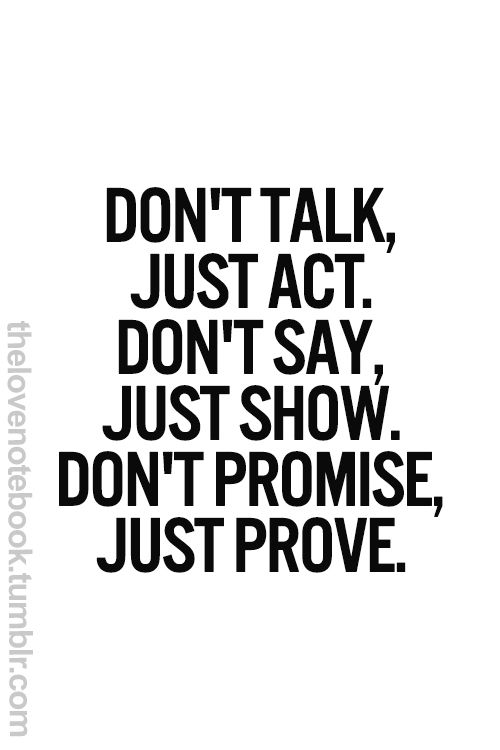Inspirational Quotes About Strength Dont Talk Just Act Dont Say