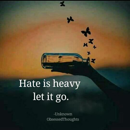 Inspirational Quotes About Strength Hate Is Heavy Let It Go