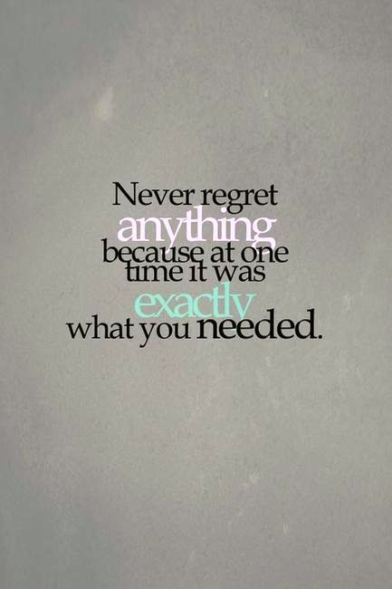 Inspirational Quotes About Strength :Never regret anything