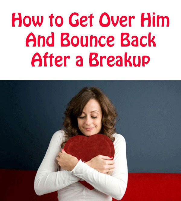 how to get over a break up with your boyfriend