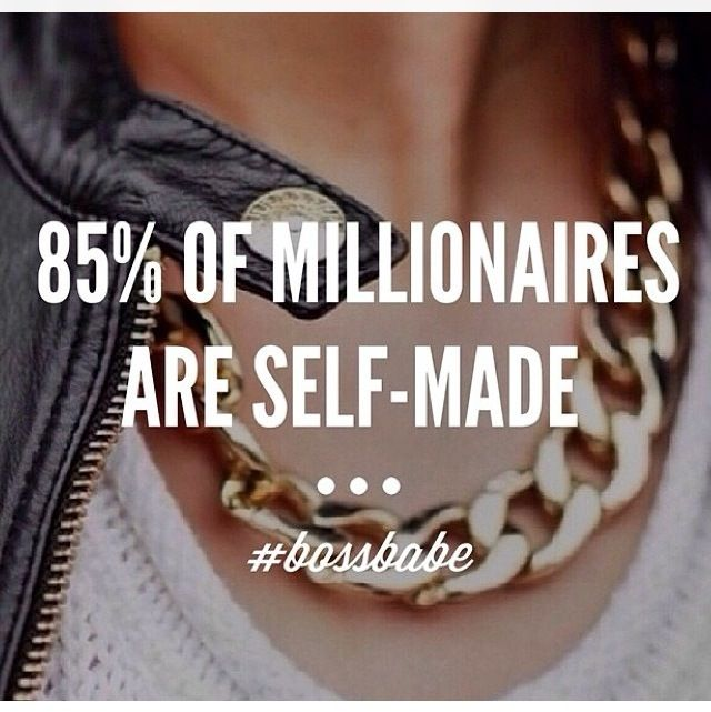 Bossbabe 85 Of Millionaires Are SELF MADE