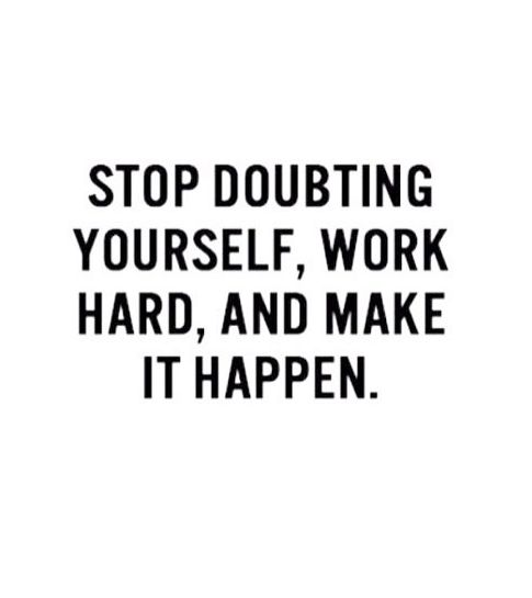 Motivational quotes stop doubting yourself work hard and make it motivational quotes solutioingenieria Image collections