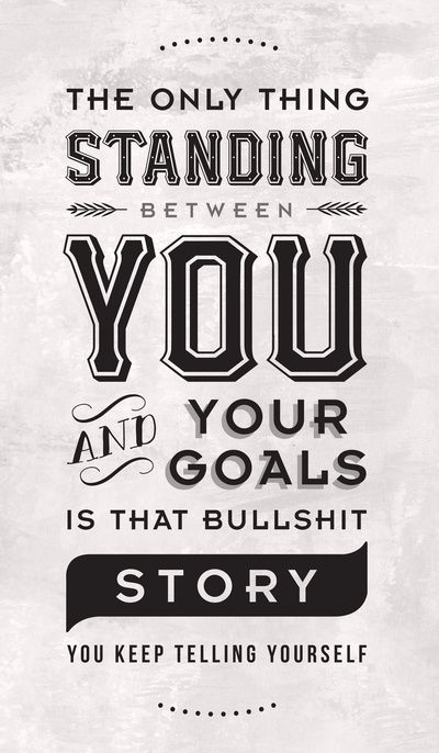 Motivational Quotes The Only Things Standing Between You And Your