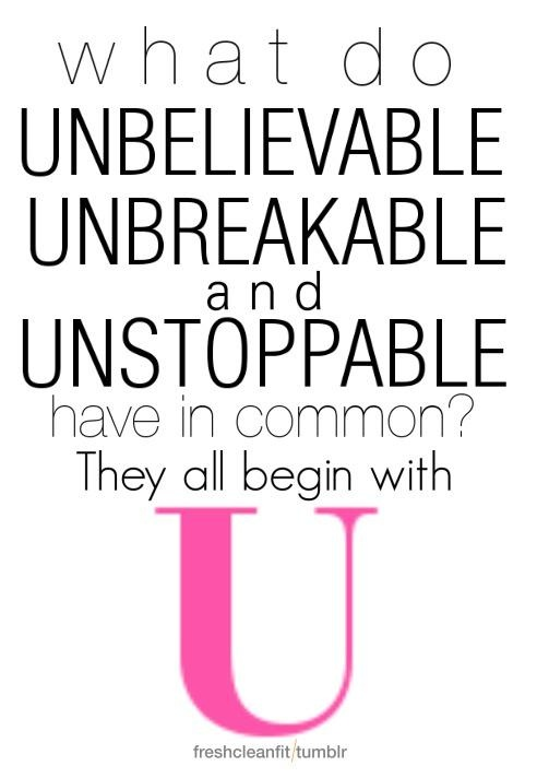 Motivational Quotes What Do Unbelievable Unbreakable And
