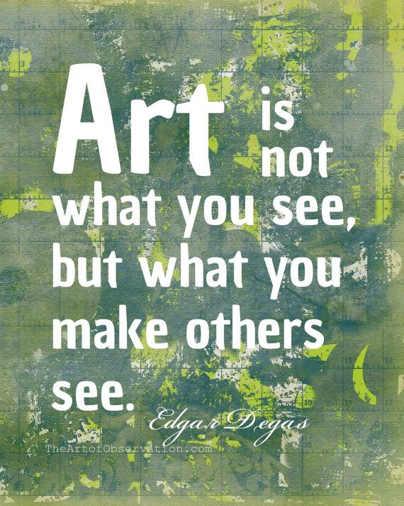 Quotes About Life Art Quote Famous Artist Degas Typography By Magnificent Quotes About Art And Life