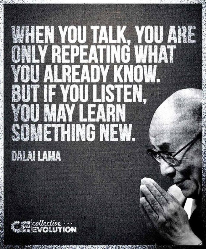 Quotes About Life :When you talk instead of listening ...