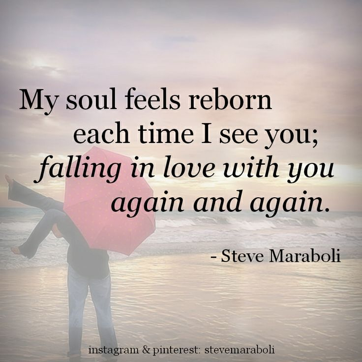 Quotes About Love My Soul Feels Reborn Each Time I See You