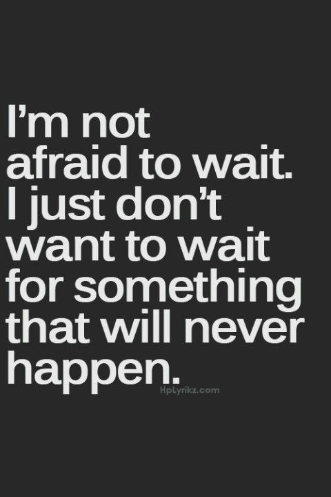 Inspirational Quotes About Strength Exactly I Will Wait For You Bc
