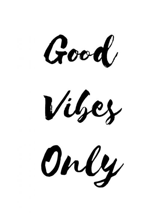 Good Vibes Only Quotes Daily Leading Quotes Magazine