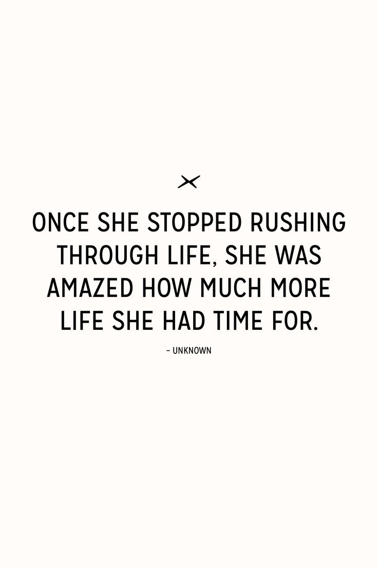 Inspirational And Motivational Quotes More Life Less Rush