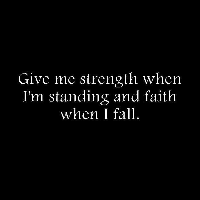 Inspirational Quotes About Strength Dear God Give Me Strength When
