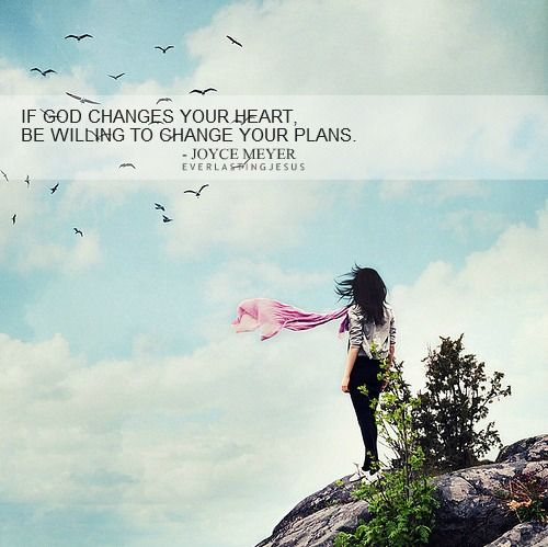 Inspirational Quotes About Strength If God Changes Your Heart Be