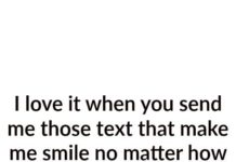 Love Quotes For Him U0026 For Her :I Love It When You Send Me Those Text That  Make Me Smileu2026