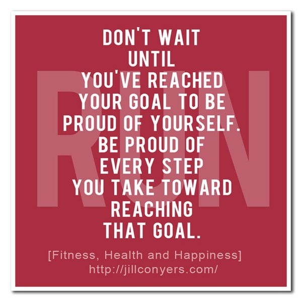 Motivational Quotes Be Proud Of Every Step On The Ladder